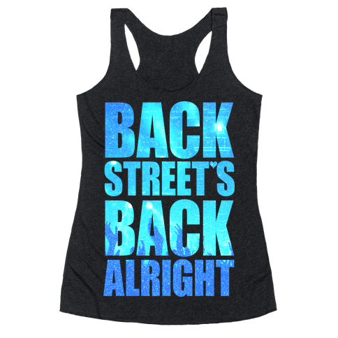 Backstreet's Back Alright! - Racerback Tank Tops - HUMAN