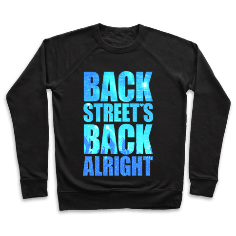 Backstreet's Back Alright! Pullover