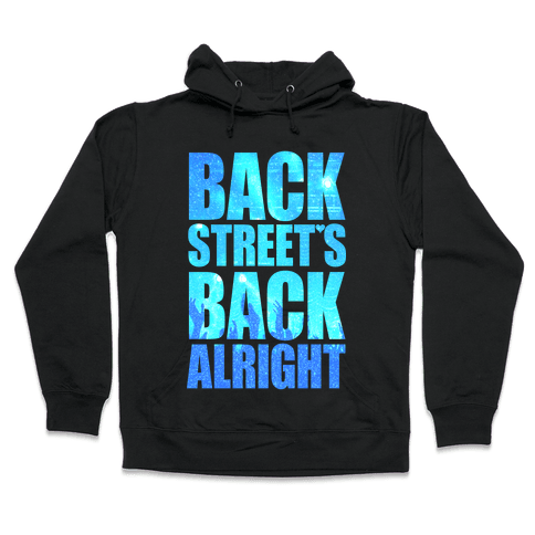 Backstreet's Back Alright! Hooded Sweatshirt