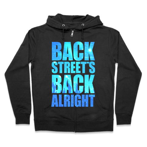Backstreet's Back Alright! Zip Hoodie