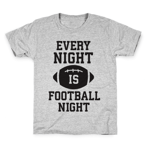 Every Night Is Football Night Kids T-Shirt