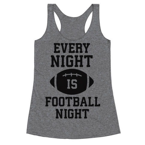 Every Night Is Football Night Racerback Tank Top