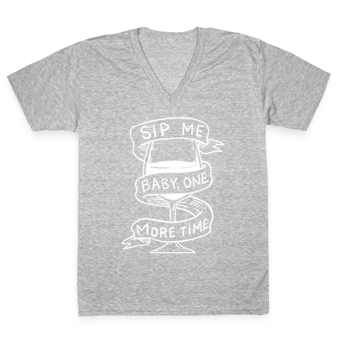 Sip Me Baby One More Time V-Neck Tee Shirt