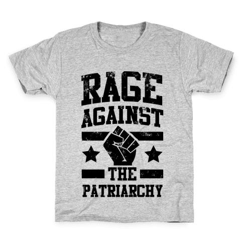 Rage against the Patriarchy Kids T-Shirt