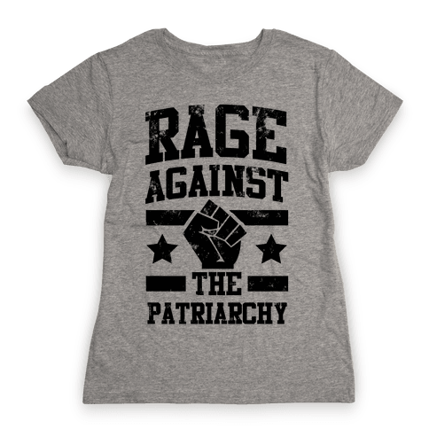 Rage against the Patriarchy Womens T-Shirt