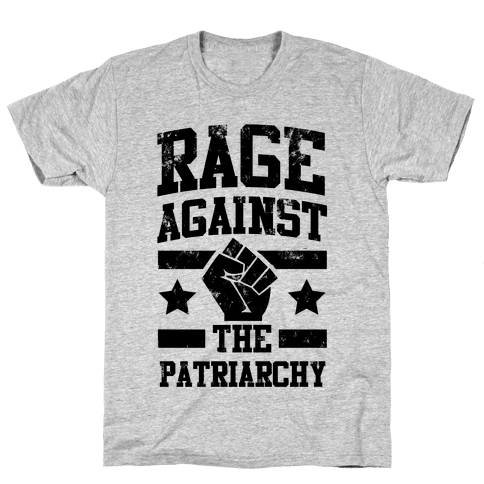 Rage against the Patriarchy Mens T-Shirt