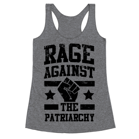 Rage against the Patriarchy Racerback Tank Top