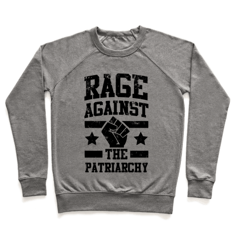 Rage against the Patriarchy Pullover
