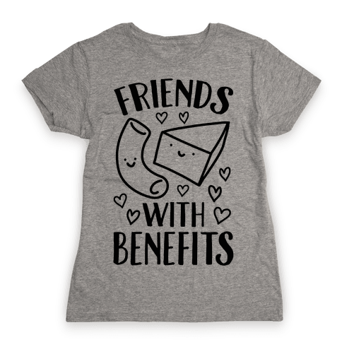 Friends With Benefits Womens T-Shirt