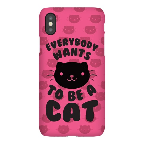 Everybody Wants To Be A Cat Phone Case