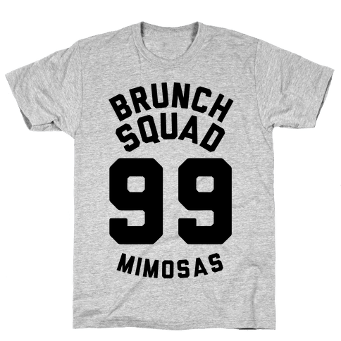 Brunch Squad 99 Mimosas Mens T-Shirt