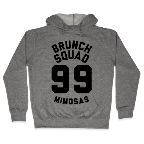 Brunch Squad 99 Mimosas Hooded Sweatshirt