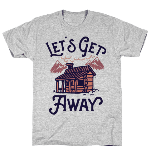 Let's Get Away Mens T-Shirt