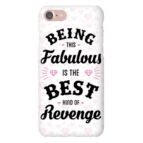 Being This Fabulous Is The Best Kind Of Revenge Phone Case