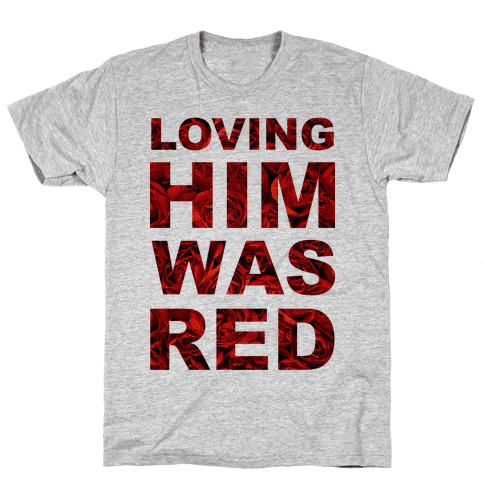 Loving Him Was Red Mens T-Shirt