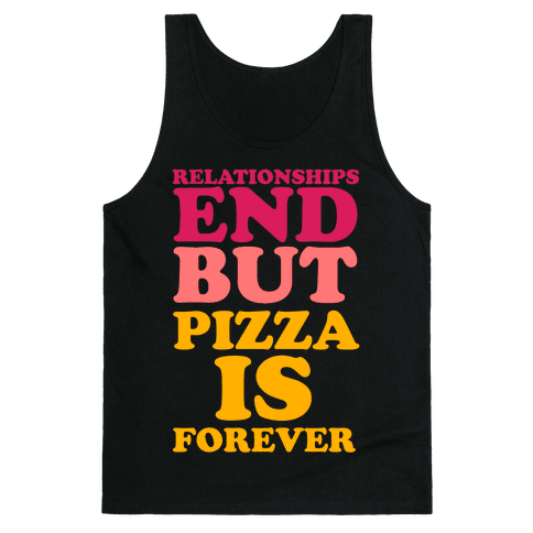 Pizza is Forever Tank Top
