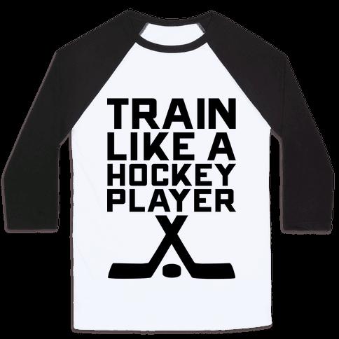Train Like a Hockey Player Baseball Tee