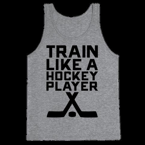 Train Like a Hockey Player Tank Top