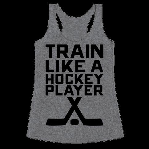 Train Like a Hockey Player Racerback Tank Top