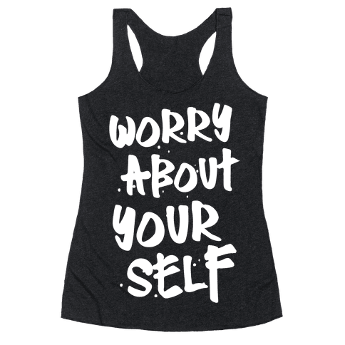 Worry About Yourself Racerback Tank Top