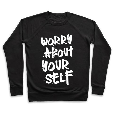 Worry About Yourself Pullover