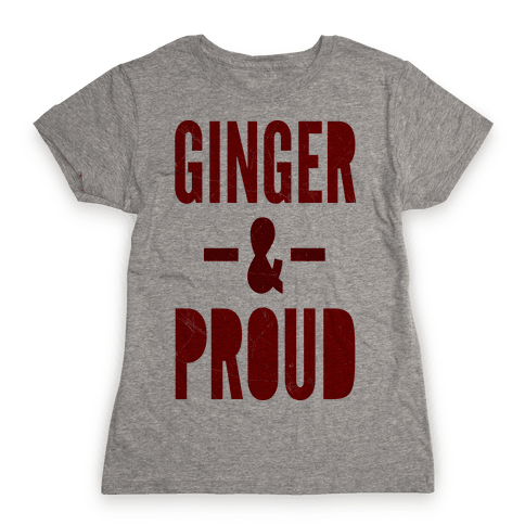 Ginger & Proud Womens T-Shirt