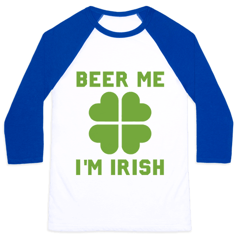 Beer Me, I'm Irish Baseball Tee