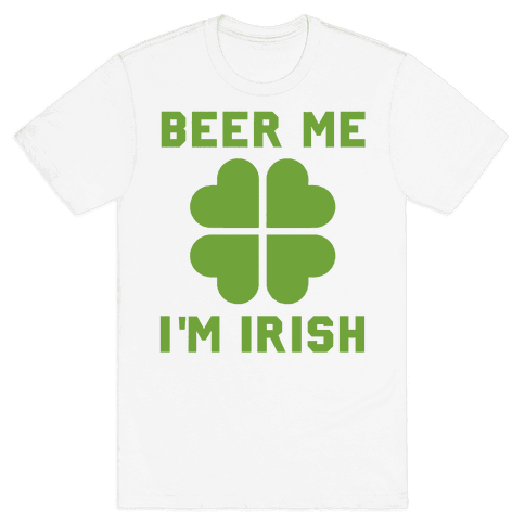 Beer Me, I'm Irish Mens T-Shirt