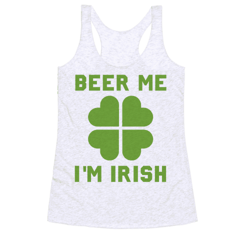 Beer Me, I'm Irish Racerback Tank Top