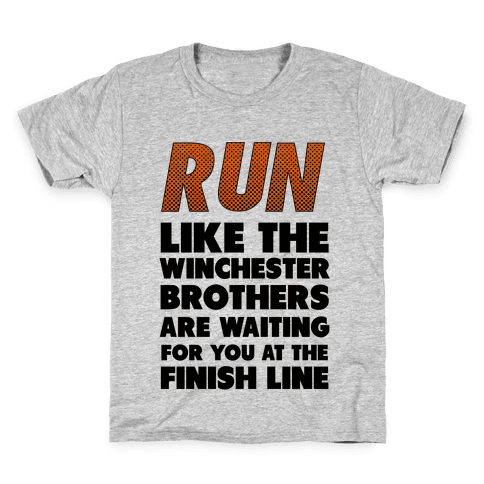 Run Like the Winchester Brothers are Waiting Kids T-Shirt