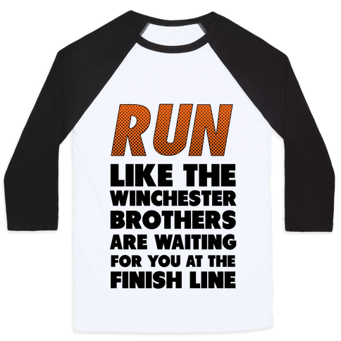 Run Like the Winchester Brothers are Waiting Baseball Tee