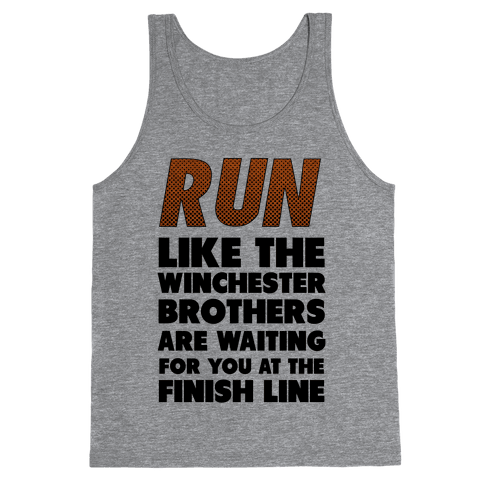Run Like the Winchester Brothers are Waiting Tank Top