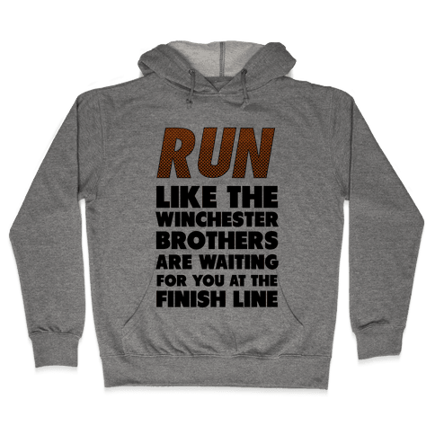 Run Like the Winchester Brothers are Waiting Hooded Sweatshirt