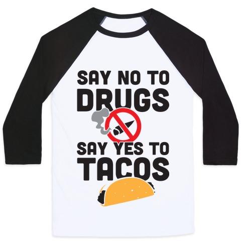 Drugs No Tacos Yes (Tank) Baseball Tee