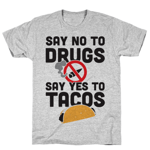 Drugs No Tacos Yes (Tank) Mens T-Shirt