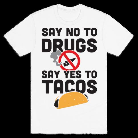 Drugs No Tacos Yes (Tank) Mens T-Shirt
