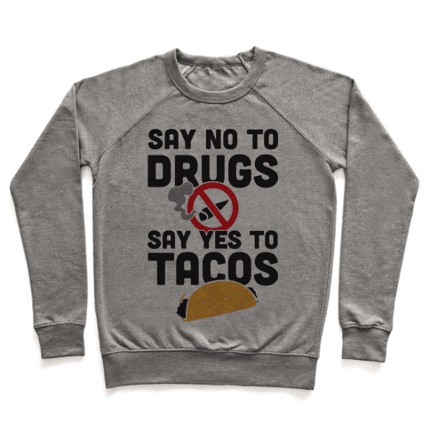 Drugs No Tacos Yes (Tank) Pullover