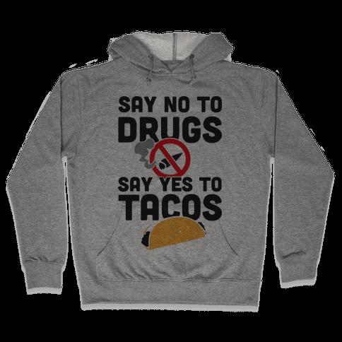 Drugs No Tacos Yes (Tank) Hooded Sweatshirt