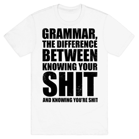 Know Your Grammar Mens T-Shirt