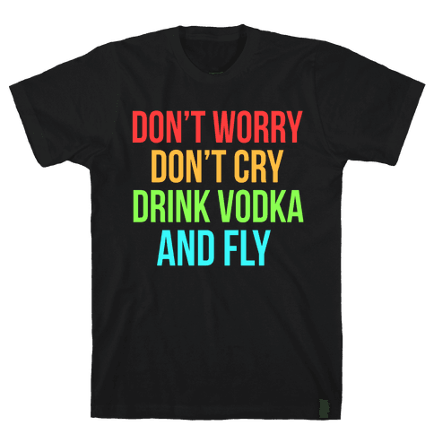 Drink Vodka and Fly Mens T-Shirt