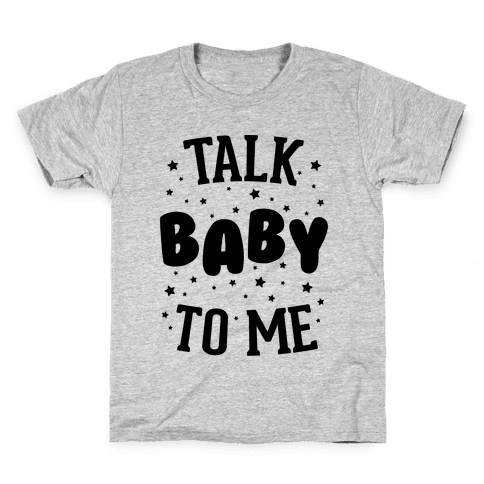 Talk Baby To Me Kids T-Shirt