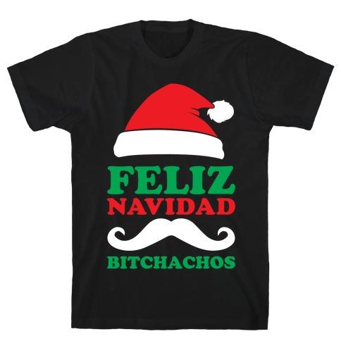 Feliz Navidad, Bitchachos Mens T-Shirt