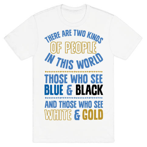 Those Who See Blue & Black And Those Who See White & Gold Mens T-Shirt