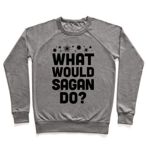 What Would Sagan Do? Pullover