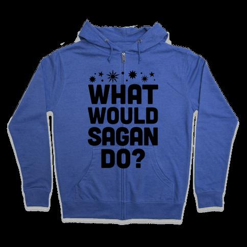 What Would Sagan Do? Zip Hoodie