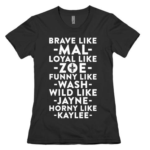 Brave Like Mal, Loyal Like Zoe Womens T-Shirt