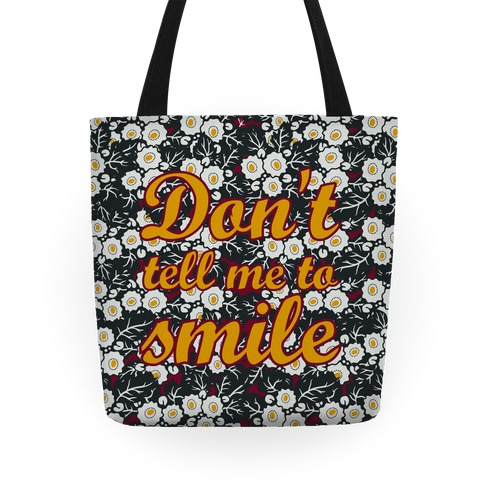 Don't Tell Me To Smile Tote