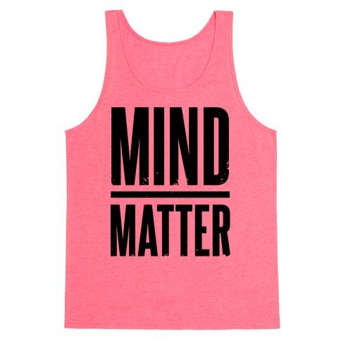 Mind Over Matter Tank Top