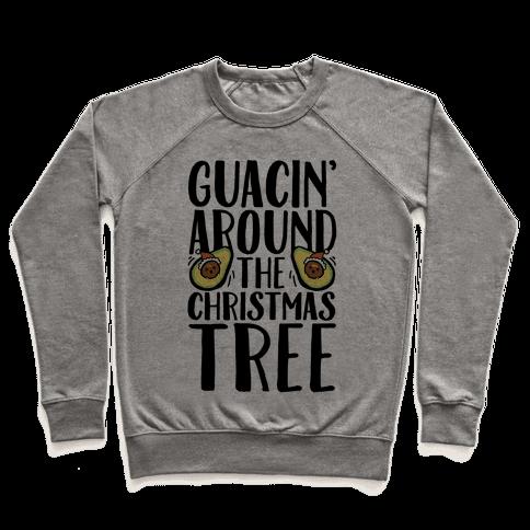 Guacin' Around The Christmas Tree Pullover