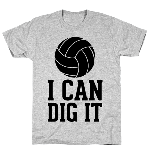 I Can Dig It Mens T-Shirt